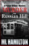 Murder on Russian Hill, M. L. Hamilton, 1481290584