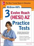 McGraw-Hill's 3 Evolve Reach (HESI) A2 Practice Tests, Kathy A. Zahler, 0071800581