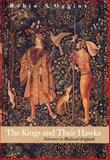 The Kings and Their Hawks : Falconry in Medieval England, Oggins, Robin S., 0300100582