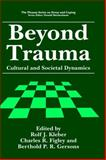 Beyond Trauma : Cultural and Societal Dynamics, , 0306450585