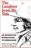 The Laughter Is on My Side : An Imaginative Introduction to Kierkegaard, Søren Kierkegaard, 0691020582