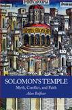 Solomon's Temple : Myth, Conflict, and Faith, Balfour, 1119000580