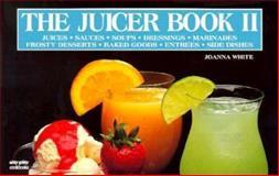 The Juicer Book II, Joanna White, 1558670580