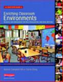 The Next-Step Guide to Enriching Classroom Environments for Literacy Learning : Resources and Rubrics for School and Classroom Self-Assessment and Goal-Setting for Principals, Coaches, and Teacher Study Groups, K-6, Hill, Bonnie Campbell and Ekey, Carrie, 0325010587