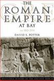 The Roman Empire at Bay : AD 180-395, Potter, David S., 0415100585