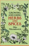 Growing and Using Herbs and Spices, Milo Miloradovich, 048625058X