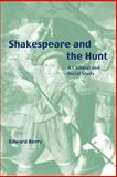 Shakespeare and the Hunt : A Cultural and Social Study, Berry, Edward, 0521030587