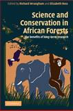 Science and Conservation in African Forests : The Benefits of Long-Term Research, , 0521720583