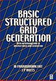 Basic Structured Grid Generation : With an Introduction to Unstructured Grid Generation, Miles, J. P. and Farrashkhalvat, M., 0750650583