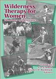 Wilderness Therapy for Women : The Power of Adventure, Cole, E. and Erdmann, E., 1560230584