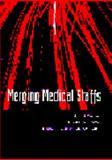 Merging Medical Staffs 9781578390588
