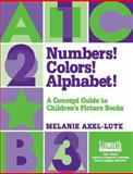 Numbers! Colors! Alphabet! 9781586830588