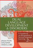 Dual Language Development and Disorders : A Handbook on Bilingualism and Second Language Learning, Paradis, Johanne and Genesee, Fred, 1598570587
