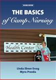 The Basics of Camp Nursing (Second Edition), Ebner Erceg, Linda and Pravda, Myra, 1606790587