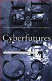 Cyberfutures : Culture and Politics on the Information Superhighway, , 081478058X