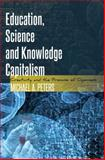 Education, Science and Knowledge Capitalism : Creativity and the Promise of Openness, Peters, Michael A., 1433120585