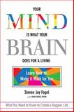 The Mind Is What the Brain Does for a Living, Steve Fogel, 1626340587