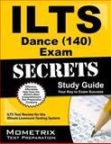 ILTS Dance (140) Exam Secrets Study Guide : ILTS Test Review for the Illinois Licensure Testing System, ILTS Exam Secrets Test Prep Team, 1627330585