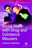 Social Work with Drug and Substance Misusers, Goodman, Anthony, 1844450589
