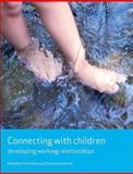 Connecting with Children : Developing Working Relationships, , 1847420583