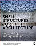 Shell Structures for Architecture : Form Finding and Optimization, , 0415840597