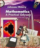 Mathematics : A Practical Odyssey, Johnson, David B. and Mowry, Thomas A., 0534400590