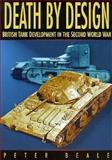 Death by Design : The Fate of British Tank Crews in WWII, Beale, Peter, 0750910593