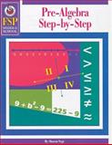 Pre-Algebra Step-by-Step, Schaffer, Frank Publications, Inc. Staff and Sharon Vogt, 0764700596