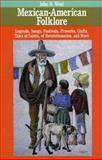 Mexican-American Folklore, John O. West, 0874830591