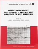 Offset-Dependent Reflectivity - Theory and Practice of AVO Analysis, John P. Castagna, Milo M. Backus, 1560800593