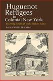 Huguenot Refugees in Colonial, Carlo, Paula Wheeler, 1845190599
