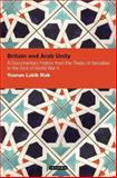 Britain and Arab Unity : A Documentary History from the Treaty of Versailles to the End of World War II, Rizk, Younan Labib, 184885059X