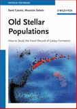 Old Stellar Populations : How to Study the Fossil Record of Galaxy Formation, Salaris, Maurizio and Cassisi, Santi, 3527410597