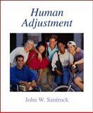 Human Adjustment : John W. Santrock, Santrock, John W., 0072990597
