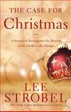 The Case for Christmas, Lee Strobel, 0310340594