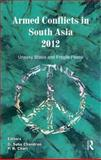 Armed Conflicts in South Asia 2012 : Uneasy Stasis and Fragile Peace, , 0415830591