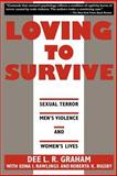 Loving to Survive : Sexual Terror Men's Violence and Women's Lives, Rawlings, Edna I. and Graham, Dee L. R., 0814730590