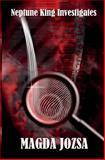 Neptune King Investigates, Magda Jozsa, 1493710591