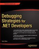 Debugging Strategies for . NET Developers, Dillon, Darin, 1590590597