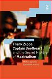 Frank Zappa, Captain Beefheart and the Secret History of Maximalism, Michel Delville and Andrew Norris, 1844710599