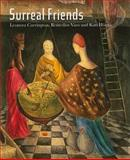 Surreal Friends : Leonora Carrington, Remedios Varo and Kati Horna, Raay, Stefan van, 1848220596