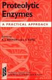 Proteolytic Enzymes : A Practical Approach, Bond, Judith S., 0199630593
