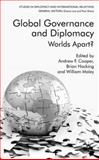 Global Governance and Diplomacy : Worlds Apart?, Cooper, Andrew F., 0230210597