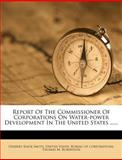 Report of the Commissioner of Corporations on Water-Power Development in the United States ... ..., Herbert Knox Smith, 127538059X