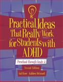 Practical Ideas That Really Work for Students with ADHD : Preschool Through Grade 4, Second Edition, McConnell, Kathleen and Ryser, Gail R., 1416400591