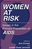 Women at Risk : Issues in the Primary Prevention of AIDS, , 148991059X