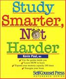 Study Smarter, Not Harder, Kevin Paul, 1551800594
