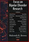 Focus on Bipolar Disorder Research, Malcomb R. Brown, 1594540594