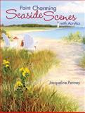 Paint Charming Seaside Scenes with Acrylics, Jacqueline Penney, 1600610595