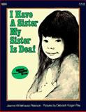 I Have a Sister--My Sister Is Deaf, Jeanne Whitehouse Peterson, 0064430596
